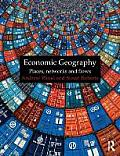Economic Geography Places Networks & Flows By Andrew Wood Susan M Roberts