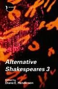 Alternative Shakespeares: Volume 3