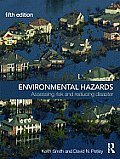 Environmental Hazards : Assessing Risk and Reducing Disaster (5TH 09 - Old Edition)