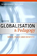 Globalisation and Pedagogy: Space, Place and Identity
