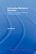 Information Warfare in Business: Strategies of Control and Resistance in the Network Society