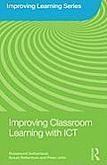 Improving Classroom Learning with ICT