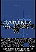 Hydrometry: A Comprehensive Introduction to the Measurement of Flow in Open Channels