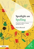 Spotlight on Spelling: A Teacher's Toolkit of Instant Spelling Activities. by Glynis Hannell