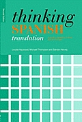 Thinking Spanish Translation: a Course in Translation Method: Spanish To English (2ND 09 Edition)