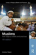Muslims: Their Religious Beliefs and Practices (4TH 12 Edition)