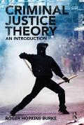 Criminal Justice Theory An Introduction