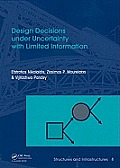 Design Decisions Under Uncertainty with Limited Information: Structures and Infrastructures Book Series, Vol. 7
