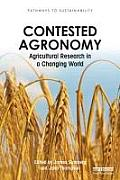 Contested Agronomy: Agricultural Research in a Changing World. Edited by James Sumberg and John Thompson