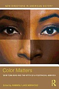 Color Matters Skin Tone Bias & The Myth Of A Postracial America