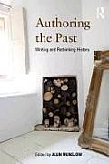 Authoring the Past: Writing and Rethinking History