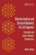 Vibration Analysis and Structural Dynamics for Civil Engineers: Essentials and Group-Theoretic Formulations