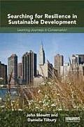 Searching for Resilience in Sustainable Development: Learning Journeys in Conservation (Routledge Studies in Sustainable Development)