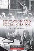 Education & Social Change Contours in the History of American Education 4th Edition