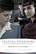 Textual Poachers Television Fans & Participatory Culture