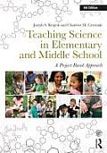 Teaching Science in Elementary & Middle School A Project Based Approach