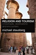 Religion and Tourism: Crossroads, Destinations and Encounters Cover