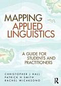 Mapping Applied Linguistics: A Guide for Students and Practitioners
