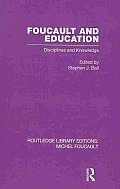Foucault and Education: Disciplines and Knowledge (Rouledge Library Editions: Michel Foucault)