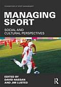 Managing Sport: Social and Cultural Perspectives