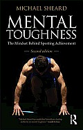 Mental Toughness The Mindset Behind Sporting Achievement