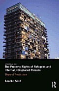 The Property Rights of Refugees and Internally Displaced Persons: Beyond Restitution