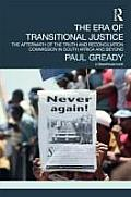 The Era of Transitional Justice: The Aftermath of the Truth and Reconciliation Commission in South Africa and Beyond