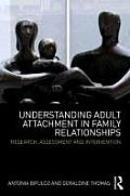 Understanding Adult Attachment in Family Relationships: Research, Assessment and Intervention