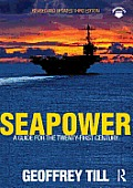 Seapower: a Guide for the Twenty-first Century (3RD 13 Edition)