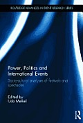 Power, Politics and International Events: Socio-Cultural Analyses of Festivals and Spectacles (Routledge Advances in Event Research)