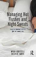 Managing Hot Flushes and Night Sweats: A Cognitive Behavioural Self-Help Guide to the Menopause