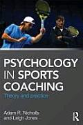 Psychology in Sports Coaching: Theory and Practice