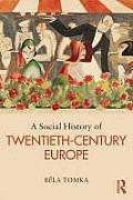 A Social History of Twentieth-Century Europe