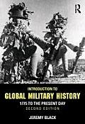 Introduction To Global Military History: 1775 To the Present Day (2ND 13 Edition)