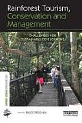 Rainforest Tourism, Conservation and Management: Challenges for Sustainable Development (Earthscan Forest Library)