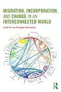 Migration, Incorporation, and Change in an Interconnected World (Contemporary Sociological Perspectives)