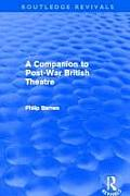 A Companion to Post-War British Theatre (Routledge Revivals) (Routledge Revivals)
