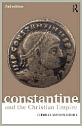 Constantine & The Christian Empire