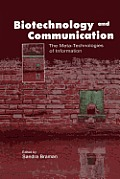 Biotechnology and Communication: The Meta-Technologies of Information (Routledge Communication)