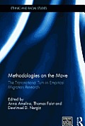 Methodologies on the Move: The Transnational Turn in Empirical Migration Research (Ethnic and Racial Studies)