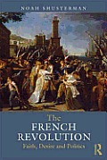 The French Revolution: Faith, Desire and Politics