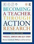 Becoming A Teacher Through Action Research Process Context & Self Study 3rd Edition