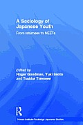 A Sociology of Japanese Youth: From Returnees to Neets (Nissan Institute/Routledge Japanese Studies) Cover