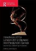 Handbook of the London 2012 Olympic and Paralympic Games: Volume Two: Celebrating the Games