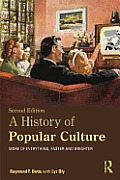 History of Popular Culture (2ND 13 Edition)