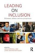 Leading on Inclusion: Dilemmas, Debates and New Perspectives