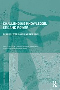 Challenging Knowledge, Sex and Power: Gender, Work and Engineering (Routledge Iaffe Advances in Feminist Economics)