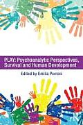 Play; psychoanalytic perspectives, survival and human development