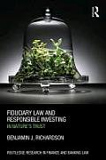 Fiduciary Law and Responsible Investing: In Nature S Trust (Routledge Research in Finance and Banking Law)