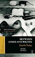 Between Ethics and Politics: New Essays on Gandhi